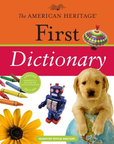 The American Heritage First Dictionary from Houghton Mifflin Harcourt
