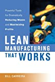 Lean Manufacturing That Works, Bill Carreira, 0814434274