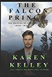 The Falcon Prince: A Steamy, Laugh out Loud Shapeshifter Romance (The Princes of Symtaria Series)
