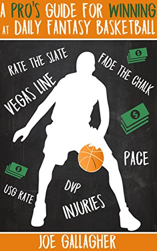 A Pro's Guide for Winning at Daily Fantasy Basketball (Best Fantasy Baseball Websites)
