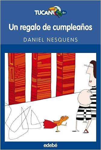 UN REGALO DE CUMPLEAÑOS: 48 (TUCÁN AZUL): Amazon.es: Daniel ...