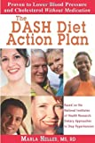 The DASH Diet Action Plan: Based on the National Institutes of Health Research: Dietary Approaches to Stop Hypertension by Marla Heller (2007-03-20)