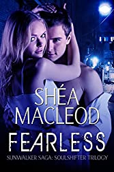 Fearless (Sunwalker Saga: Soulshifter Trilogy Book 1) (English Edition)