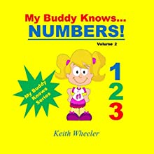My Buddy Knows...Numbers: My Buddy Knows, Book 2 Audiobook by Keith Wheeler Narrated by Tiffany Marz