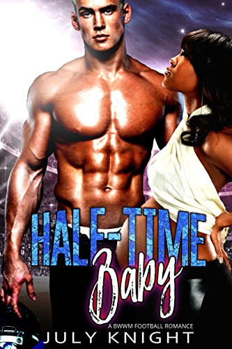 Half Time Baby: A BWWM Football Romance (Knights Black Football)