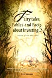 Fairy Tales, Fables and Facts about Investing..., Steve Holland, 148123918X