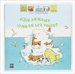 Qué animales viven en los polos? (Mi mundo): Amazon.es: Valérie ...