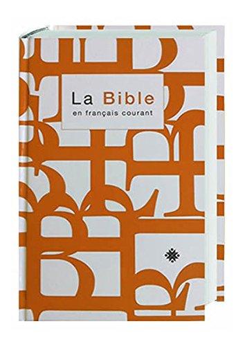 La Bible en français courant 1982/1997: Französische Bibel-Übersetzung in der Gegenwartssprache