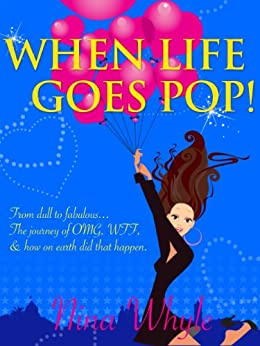 When Life Goes Pop! (A novel about love, sex, and friendship) by [Whyle, Nina]
