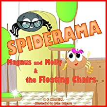 Magnus and Molly and the Floating Chairs: Children's Bedtime Reading Fun (Spiderama) Audiobook by S. C. Hamill Narrated by Maria Tamayo, S. C. Hamill
