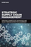 img - for Strategic Supply Chain Management: Creating Competitive Advantage and Value Through Effective Leadership book / textbook / text book