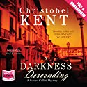 A Darkness Descending Audiobook by Christobel Kent Narrated by Saul Reichlin
