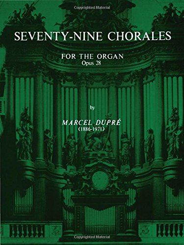 Seventy-Nine Chorales for the Organ, Op. 28 (Belwin Edition (H. W. Gray))