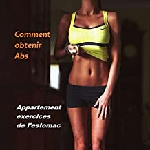 Comment obtenir Abs: Appartement exercices de l'estomac (Abs plat t. 1) (French Edition)