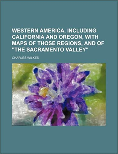 Book Western America, including California and Oregon, with maps of those regions, and of 'the Sacramento Valley'