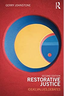 restorative justice healing the foundations of our everyday lives restorative justice ideas values debates