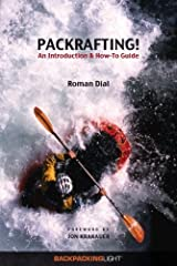Packrafting! An Introduction and How-To Guide by Roman Dial (June 23, 2008) Paperback Paperback