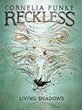 Living Shadows (Reckless, 2)