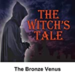 The Witch's Tale: The Bronze Venus | Alonzo Deen Cole