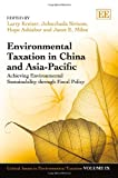Environmental Taxation in China and Asia Pacific, Lawrence A. Kreiser, 0857937758
