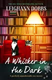 A Whisker in the Dark: A purrfectly unputdownable cozy mystery (The Oyster Cove Guesthouse Book 2)