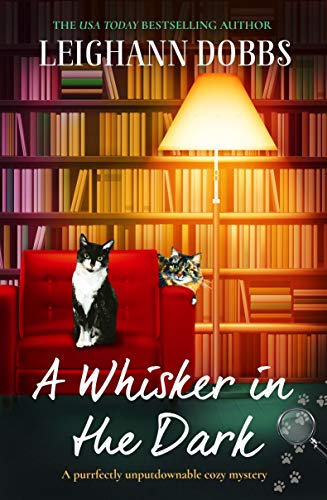 A Whisker in the Dark: A purrfectly unputdownable cozy mystery (The Oyster Cove Guesthouse Book 2) by [Dobbs, Leighann]