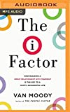 img - for The I Factor: How Building a Great Relationship with Yourself Is the Key to a Happy, Successful Life book / textbook / text book
