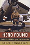 Hero Found: The Greatest POW Escape of the Vietnam War by Bruce Henderson (2010-06-29)
