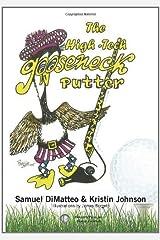 The High-Tech Gooseneck Putter by Samuel Dimatteo (2011-04-26) Paperback