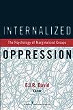 Internalized Oppression: The Psychology of Marginalized Groups