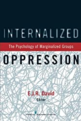 Internalized Oppression: The Psychology of Marginalized Groups
