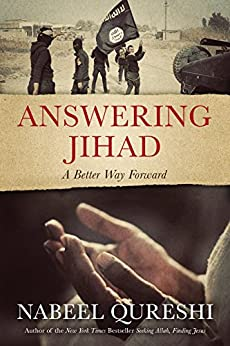 Answering Jihad: A Better Way Forward by [Qureshi, Nabeel]