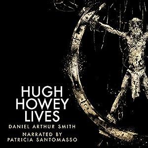 Hugh Howey Lives Audiobook