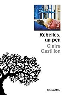 Rebelles, un peu, Castillon, Claire