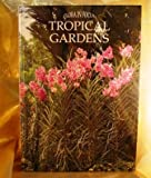 Tropical Gardens, Flora Staff and Carolyn B. Mitchell, 0831761237