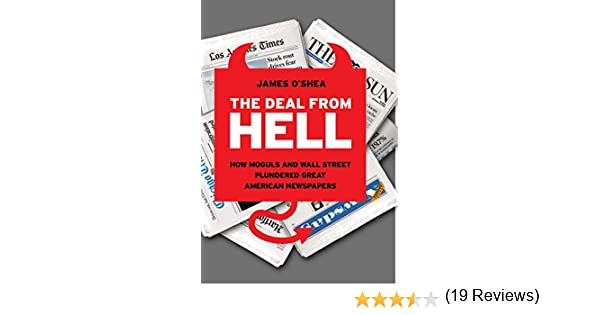 The Deal from Hell: How Moguls and Wall Street Plundered Great American Newspapers: Amazon.es: OShea, James: Libros en idiomas extranjeros