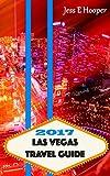 2017 Las Vegas Travel Guide: Stretching Las Vegas Dollar, Las Vegas Deals, Save money on Buffets, Best Las Vegas Guide