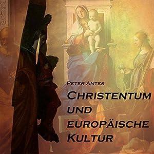 Christentum und europäische Kultur Hörbuch