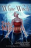 White Witch, Trish Milburn, 1611940834
