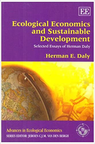 ecological economics and sustainable development selected essays ecological economics and sustainable development selected essays of herman daly advances in ecological economics