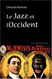 Le Jazz et L'Occident : Culture Afro-Américaine et Philosophie, Béthune, Christian, 2252036745