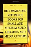 Recommended Reference Books for Small and Medium-Sized Libraries and Media Centers, 2005, Shannon Graff Hysell, 1591582881
