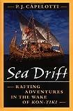 Sea Drift: Rafting Adventures in the Wake of Kon-Tiki
