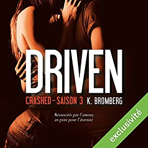 Crashed (Driven 3) Audiobook