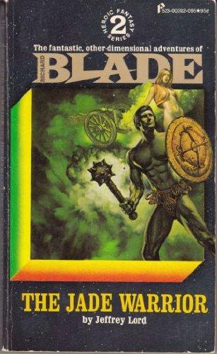 The Jade Warrior (Blade Series #2) (Jeffrey Lord Blade)