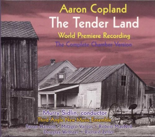 Copland: The Tender Land (The Complete Chamber Version)