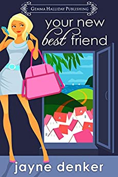 Your New Best Friend: a romantic comedy by [Denker, Jayne]