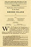The Documentary History of the Ratification of the Constitution Volume XXVI: Ratification of the Constitution by the States, Rhode Island [3], , 0870206214