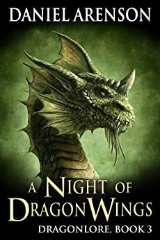 A Night of Dragon Wings (Dragonlore Book 3) by [Arenson, Daniel]