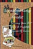 Scrapbooking for Profit, M. S. Publishing.com, 1453718273